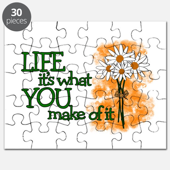 LIFE - IT'S WHAT YOU MAKE OF IT Puzzle