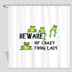 Beware of Crazy Frog Lady Shower Curtain