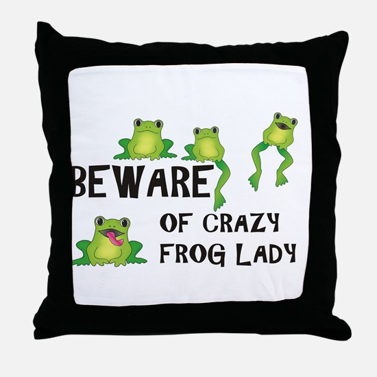 Beware of Crazy Frog Lady Throw Pillow