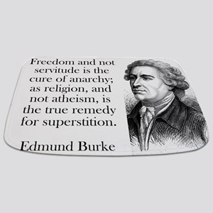 Freedom And Not Servitude - Edmund Burke Bathmat