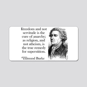 Freedom And Not Servitude - Edmund Burke Aluminum