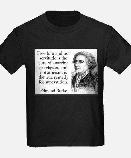 Freedom And Not Servitude - Edmund Burke T