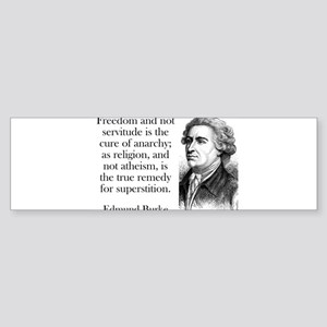 Freedom And Not Servitude - Edmund Burke Sticker (