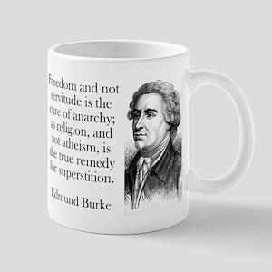 Freedom And Not Servitude - Edmund Burke 11 oz Cer