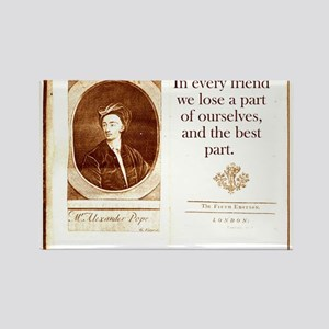 In Every Friend - Alexander Pope Magnets