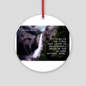 Optimism Is The Faith - Helen Keller Round Ornamen
