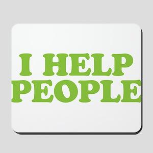 I Help People Mousepad