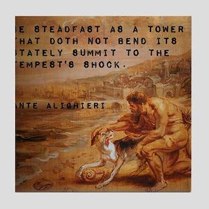 Be Steadfast As A Tower - Dante Alighieri Tile Coa