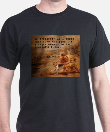 Be Steadfast As A Tower - Dante Alighieri T-Shirt