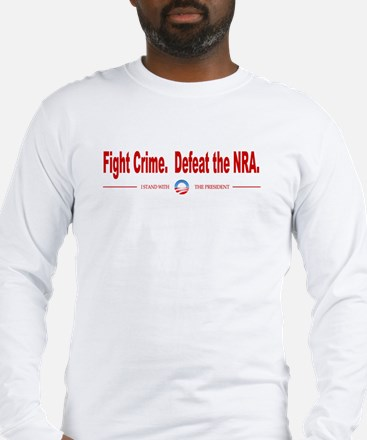 Fight Crime, Defeat the NRA Long Sleeve T-Shirt