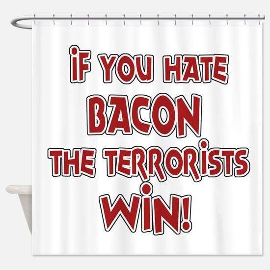 If you Hate Bacon Shower Curtain