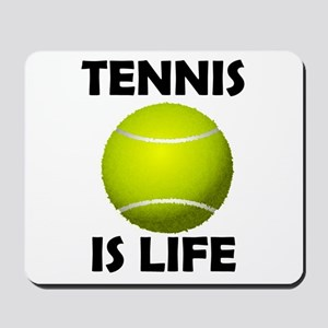 Tennis Is Life Mousepad