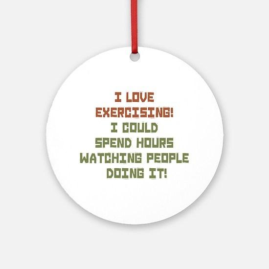 I Love Exercising Ornament (Round)