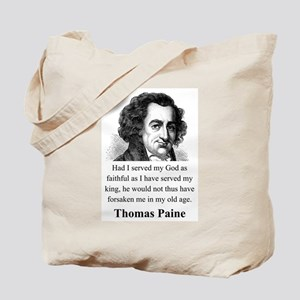 Had I Served My God - Thomas Paine Tote Bag