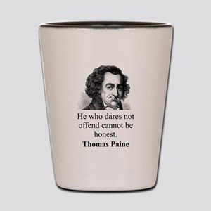 He Who Dares Not Offend - Thomas Paine Shot Glass