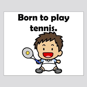Born To Play Tennis Small Poster