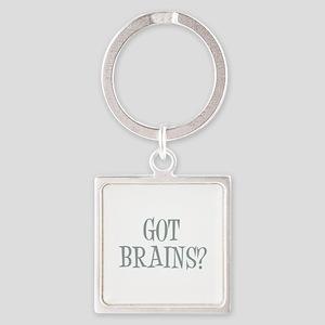 Got Brains? Square Keychain