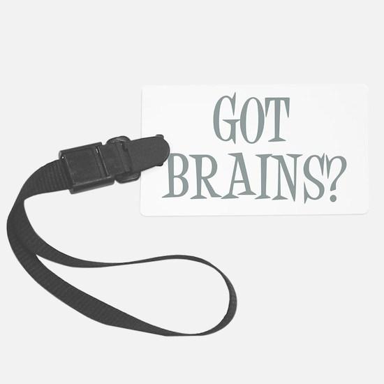 Got Brains? Luggage Tag