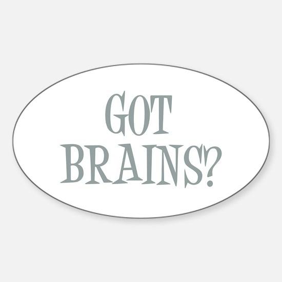 Got Brains? Sticker (Oval)