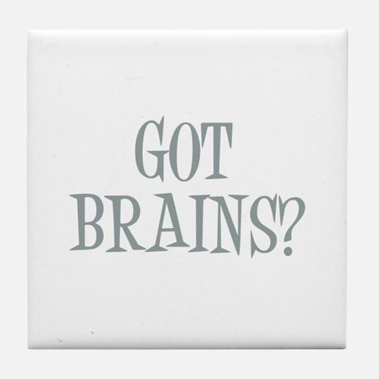 Got Brains? Tile Coaster