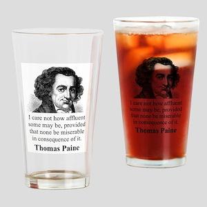 I Care Not How Affluent - Thomas Paine Drinking Gl