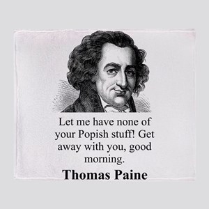 Let Me Have None - Thomas Paine Throw Blanket