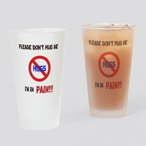 Please don't hug me, I'm in pain! Drinking Glass