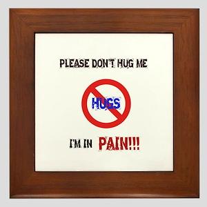 Please don't hug me, I'm in pain! Framed Tile