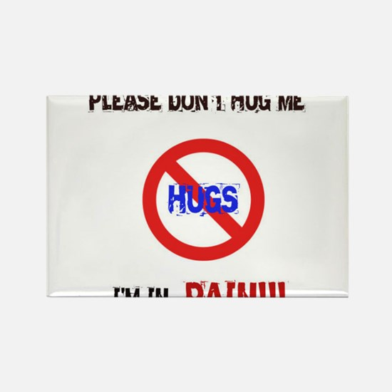 Please don't hug me, I'm in pain! Rectangle Magnet