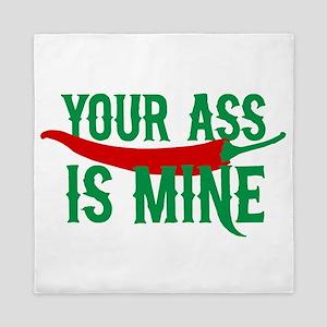 Your ass is mine Queen Duvet