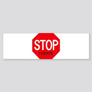 Stop Vicente Bumper Sticker