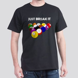 Just Break It Dark T-Shirt