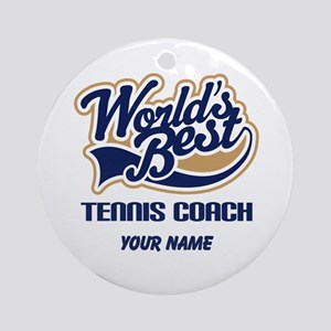 Tennis Coach (Worlds Best) Ornament (Round)