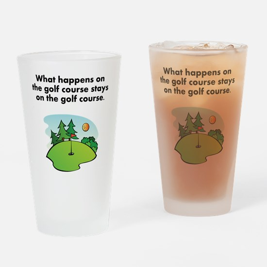 Stays On The Golf Course Drinking Glass