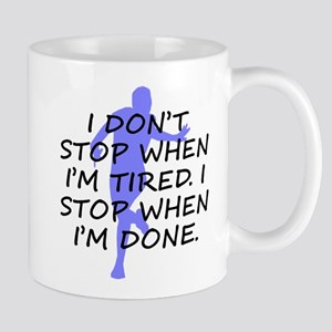 I Stop When Im Done Mug