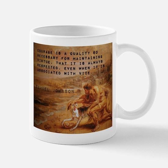 Courage Is A Quality - Samuel Johnson Mug