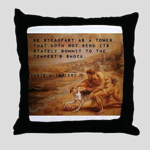 Be Steadfast As A Tower - Dante Alighieri Throw Pi