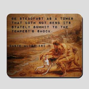 Be Steadfast As A Tower - Dante Alighieri Mousepad