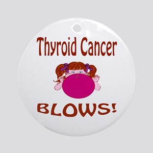 Thyroid Cancer Blows! Ornament (Round)