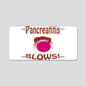 Pancreatitis Blows! Aluminum License Plate