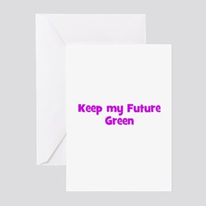 Keep my Future Green Greeting Cards (Pk of 10)