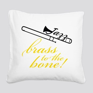 Brass To The Bone Square Canvas Pillow