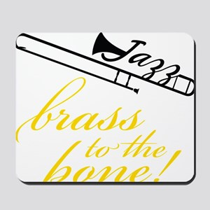 Brass To The Bone Mousepad