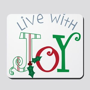 Live With Joy Mousepad