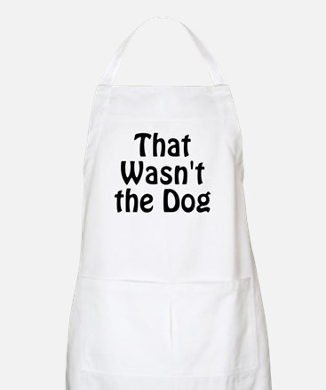 Not the Dog Apron