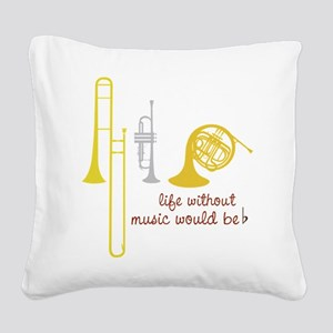 Life Without Music Square Canvas Pillow