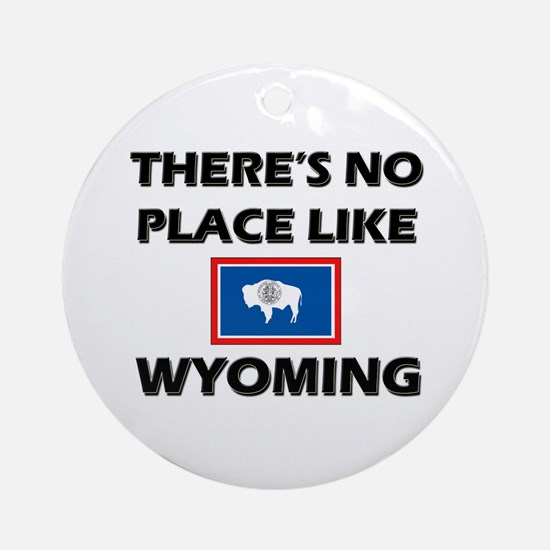 There Is No Place Like Wyoming Ornament (Round)