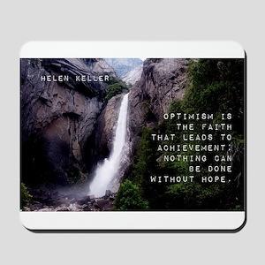 Optimism Is The Faith - Helen Keller Mousepad