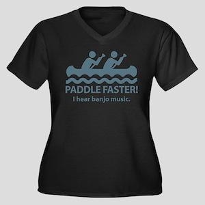Paddle Faster I Hear Banjo Music. Women's Plus Siz