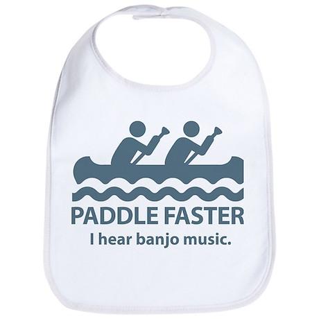 Paddle Faster I Hear Banjo Music. Bib